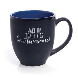 Wake Up. Teach Kids. Be Awesome! Coffee Mug
